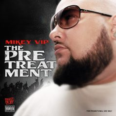 Mikey VIP – The PreTreatment