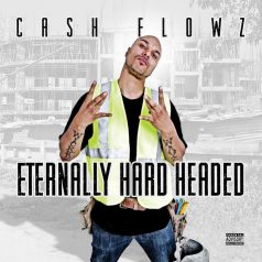 Cash Flowz – Eternally Hard Headed