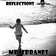 Mr. Ebranes – Reflections